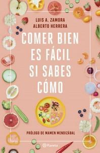 """""""Comer bien es fácil si sabes cómo"""", de Luis A. Zamora y Alberto Herrera"""