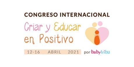 Congreso Internacional Criar y Educar en Positivo