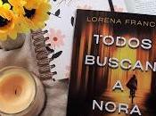 Todos buscan Nora (Lorena Franco)