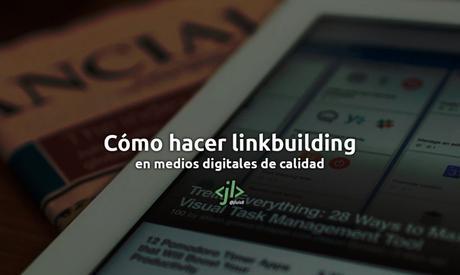 ¿Cómo hacer linkbuilding en medios digitales de calidad?