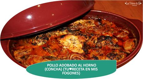 POLLO ADOBADO Y AL HORNO EMILE HENRY (CONCHA)  {TU♥RECETA EN MIS FOGONES}