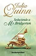 Seduciendo a Mr. Bridgerton de Julia Quinn