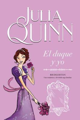 Reseña: El duque y Yo. Julia Quinn