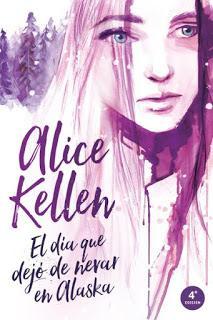 Reseña: El día que dejó de nevar en Alaska - Alice Kellen