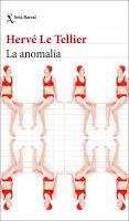 La anomalía. Hervé Le Tellier