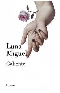 """""""Caliente"""", de Luna Miguel"""