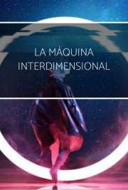 La máquina interdimensional