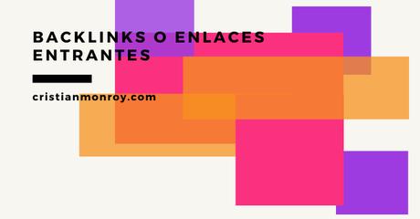 Backlinks o enlaces entrantes, elemento clave en el posicionamiento de tu blog corporativo