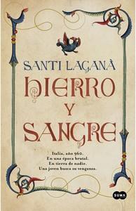 """""""Hierro y sangre"""", de Santi Laganà (con entrevista al autor)"""