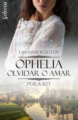 Reseña | Ophelia. Olvidar o amar, Perla Rot