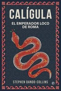 """""""Calígula. El emperador loco de Roma"""", de Stephen Dando-Collins"""