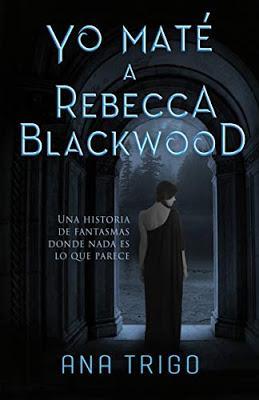 Reseña: Yo maté a Rebecca Blackwood, de Ana Trigo