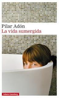 """Reseña de """"El mes más cruel"""" y """"La vida sumergida"""", de Pilar Adón"""