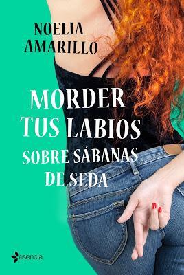 Reseña | Morder tus labios sobre sábanas de seda, Noelia Amarillo
