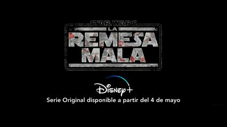 Disney+ España nos muestra el póster oficial de 'Star Wars: La Remesa Mala'.