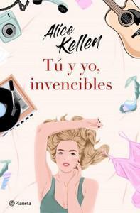 """""""Tú y yo, invencibles"""", de Alice Kellen"""