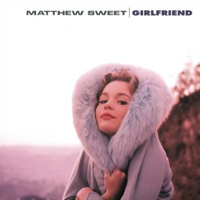 Matthew Sweet - Girlfriend (1991)