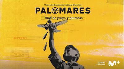 Palomares: Días de playa y plutonio. Avance del primer episodio y nuevos carteles de 'Palomares', nueva serie documental original Movistar+