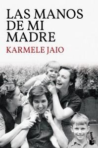 """""""Las manos de mi madre"""", de Karmele Jaio (con entrevista a la autora)"""