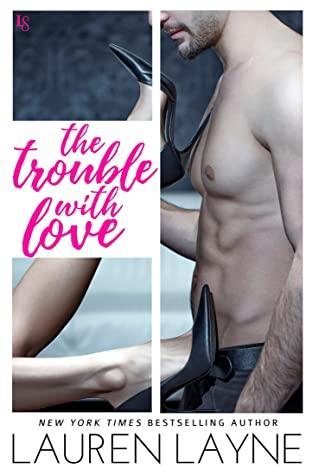 The trouble with love de Lauren Layne