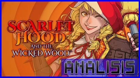 ANÁLISIS: Scarlet Hood and the Wicked Wood