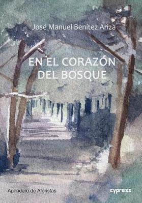 En el corazón del bosque / José Manuel Benítez Ariza