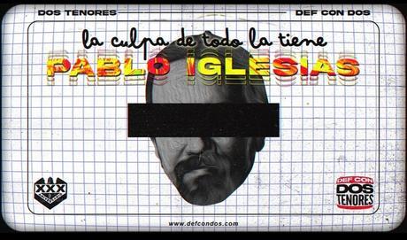 Def Con Dos: La culpa de todo la tiene Pablo Iglesias