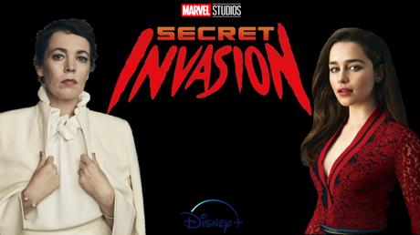 Olivia Colman y Emilia Clarke se incorporan a 'Secret Invasion'.