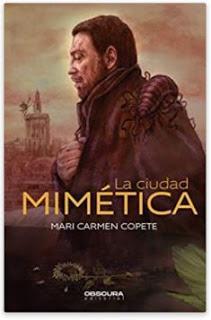 «La Ciudad Mimética» de Mari Carmen Copete Góngora