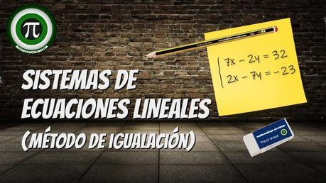Sistemas de ecuaciones lineales – Método de igualación