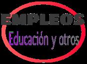 oportunidades empleos educación general. semana 25-04-2021.