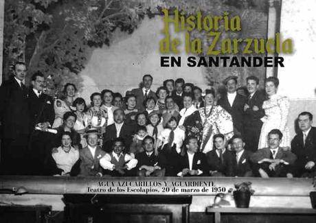 Editado el libro «Historia de la Zarzuela en Santander»
