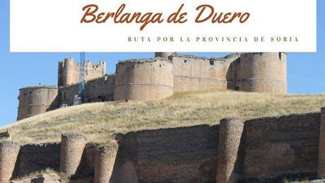Ruta por la provincia de Soria: ¿Qué ver en Berlanga de Duero?