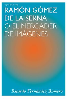 Ramón Gómez de la Serna o El mercader de imágenes