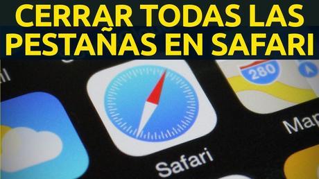 iPad y iPhone Safari cerrar todas pestañas a la vez en iOS