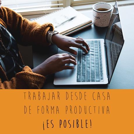 Trabajar desde casa de forma productiva - consejos