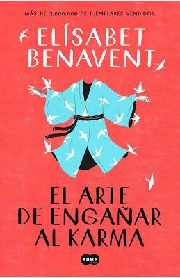 Reseña   El arte de engañar al karma, Elísabet Benavent