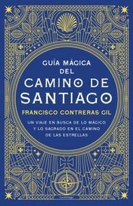"""""""Guía mágica del Camino de Santiago"""", de Francisco Contreras Gil"""