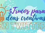 trucos para ideas creativas twitter