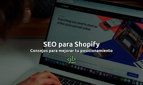 SEO para Shopify: Consejos para mejorar tu posicionamiento