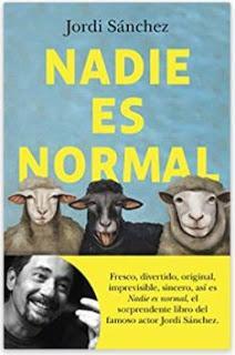 «Nadie es normal» de Jordi Sánchez