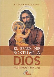 Elbrazo que sostuvo a Dios. Acudamos a San José. P.  Carlos Rosell(Paulinas, Lima, 2021, 114 pp)