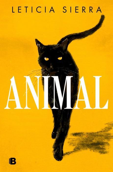 """Reseñas 2x1: """"ANIMAL"""" de Leticia Sierra y """"LA PARED"""" de Marlen Haushofer"""