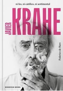 """""""Javier Krahe. Ni feo, ni católico, ni sentimental"""", de Federico de Haro"""