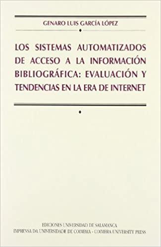 Los sistemas automatizados de acceso a la información bibliográfica: evaluación y tendencias en la era de Internet