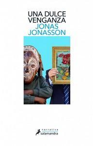 """Una dulce venganza"", de Jonas Jonasson"