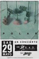 Concierto de .Polar y S.A.D. en Sala Morocco