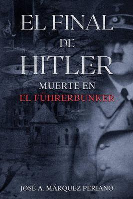 El Final de Hitler. Muerte en el Führerbunker