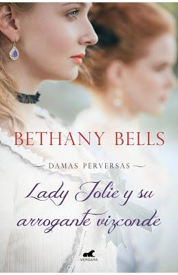 Reseña   Lady Jolie y su arrogante vizconde, Bethany Bells