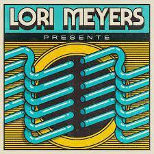 Lori Meyers - Presente (2021)